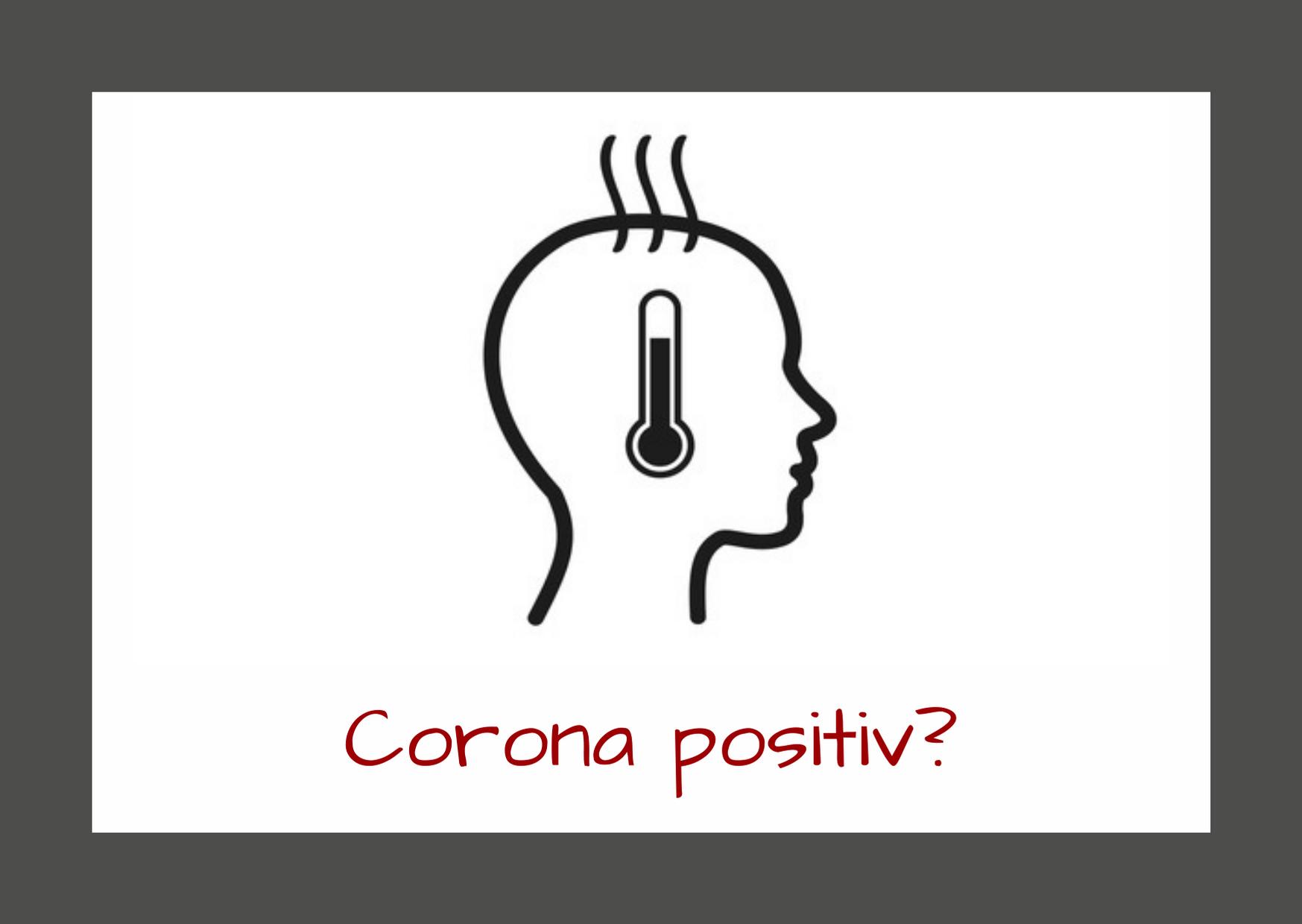 Corona positiv? - Corona-Sicherheitsmaßnahmen